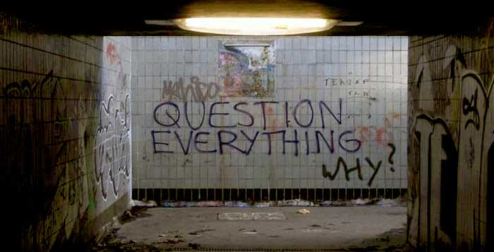 Why You Should Question Everything