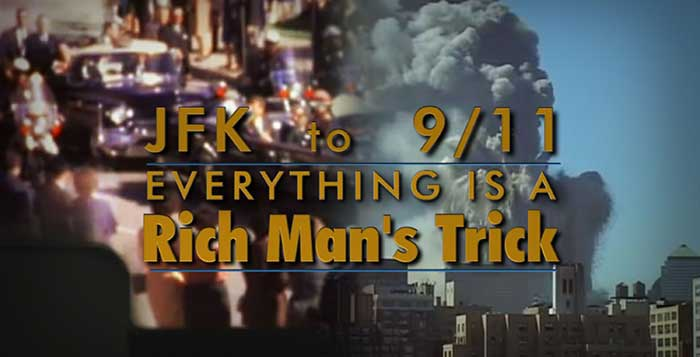 JFK To 911 Everything Is A Rich Mans Trick